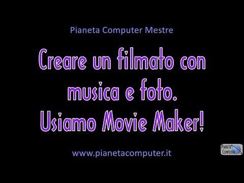 Creare filmati con foto e musica usando movie maker - Pianeta Computer Mestre