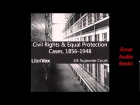 US Supreme Court Civil Rights Full Audio Book English Unabridged - 2017