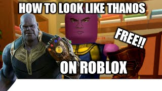 HOW TO LOOK LIKE THANOS ON ROBLOX FREE!!!
