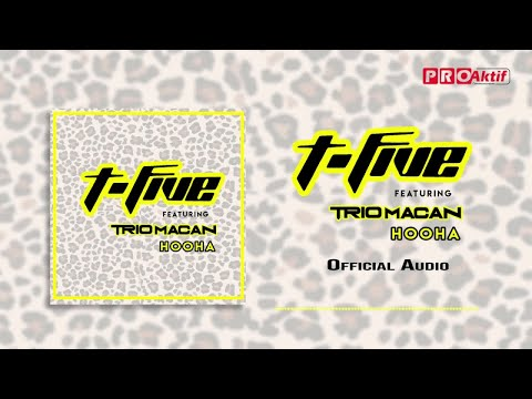 t-five-ft.-trio-macan---hooha-(official-audio)