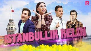 Istanbullik kelin (o'zbek film)    Истанбуллик келин (узбекфильм)