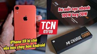iPhone XR bán chạy hơn bất kì máy Android nào   Xiaomi ra sạc 100W? - TCN 07/09