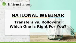Transfers vs. Rollovers: Which One is Right For You? - Video Image