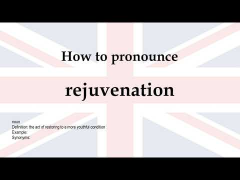 How to pronounce 'rejuvenation' + meaning