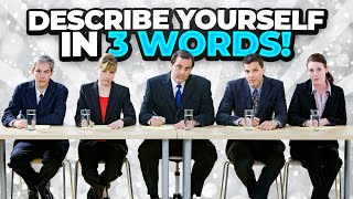 DESCRIBE YOURSELF in 3 WORDS! (A Brilliant Answer to this INTERVIEW QUESTION!)