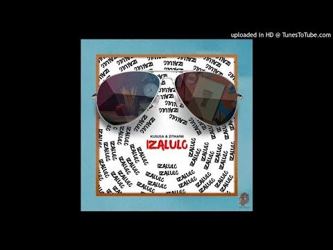 Kususa & Zithane - Izalulo (Original Mix)