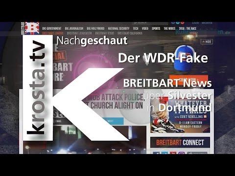 krosta.tv Nachgeschaut: Der WDR-Fake - BREITBART News über Silvester in Dortmund
