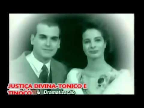 JUSTIÇA DIVINA- TONICO E TINOCO
