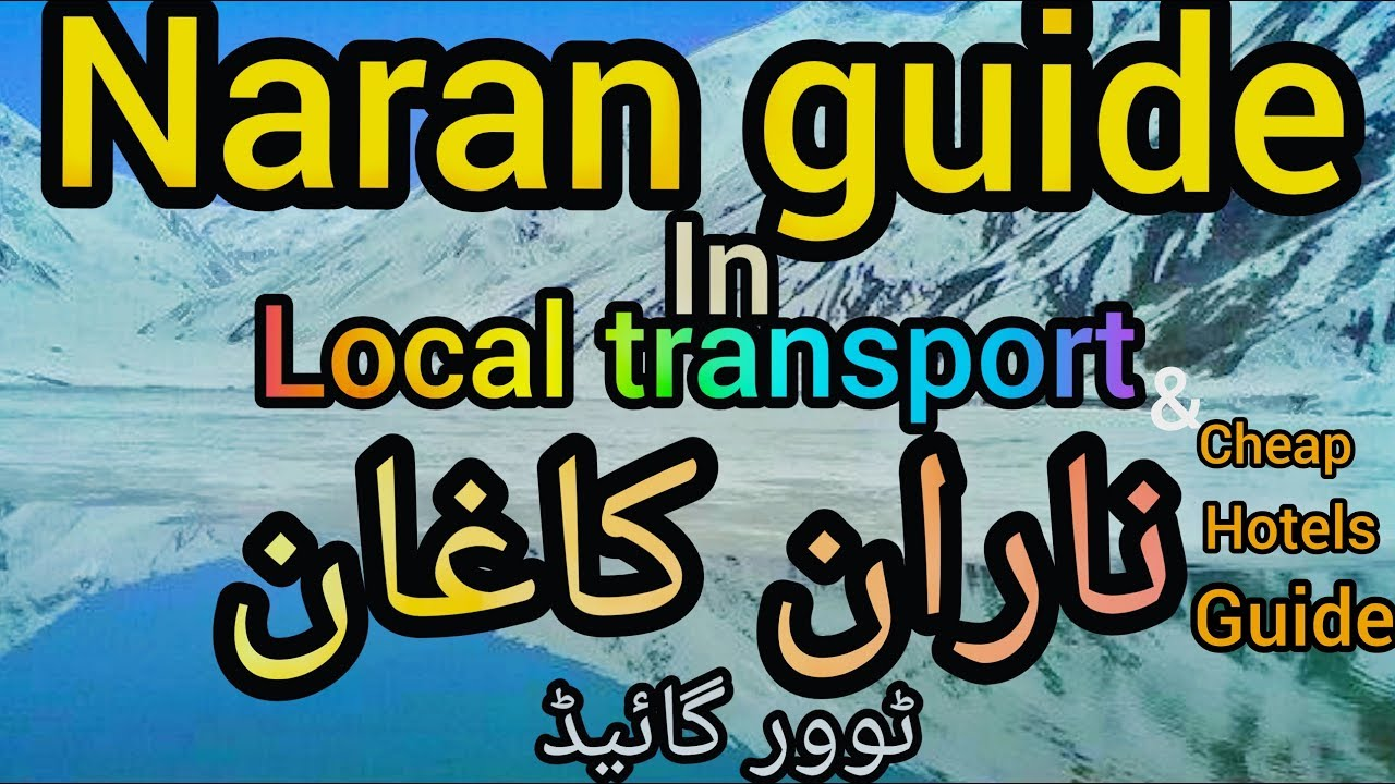 LOW BUDGET GUIDE TO NARAN BY | BEARDED VLOGS |