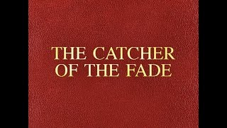 CATCHER OF THE FADE by _________________