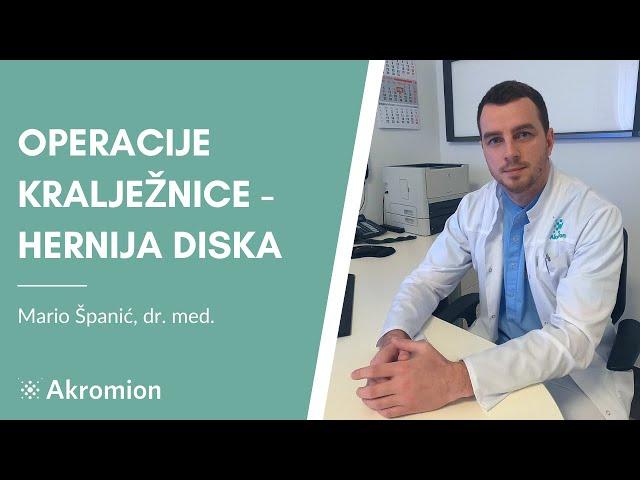 Operacije kralježnice - Hernija diska - dr. Mario Španić - Specijalna bolnica Akromion