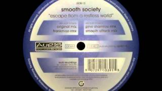 Smooth Society - Escape From A Restless World (Smooth Attack Mix) [AURIS RECORDINGS - AUR 001-6]