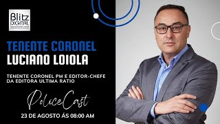 POLICECAST - TC LUCIANO LOIOLA