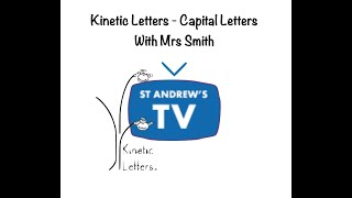 Kinetic Letters - Capital Letters with Mrs Smith 2