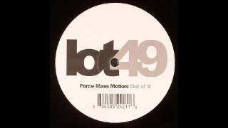 Force Mass Motion - Out of It (Original Mix)