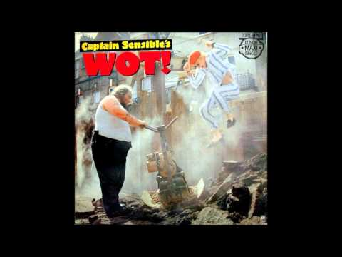 "Captain Sensible - Wot (12"" Version) **HQ Audio**"
