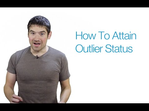 How To Attain Outlier Status
