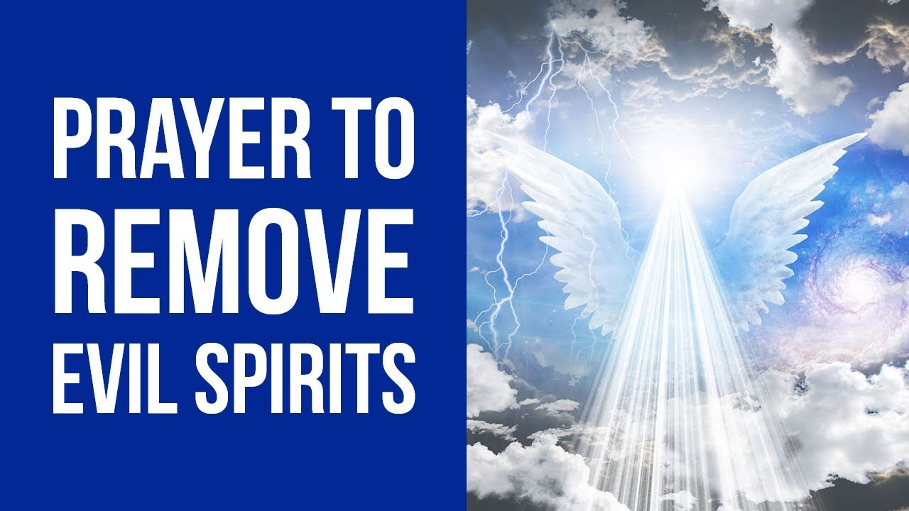 Prayer To Remove Evil From Your Life Against Spirits