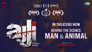 Ajji   Behind The Scenes - The Man & Animal  Selected in Busan & MAMI Film Festivals