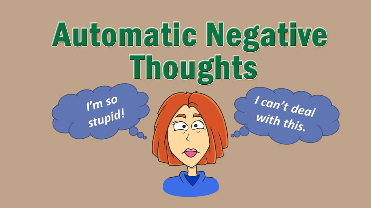 Automatic Negative Thoughts and CBT - YouTube