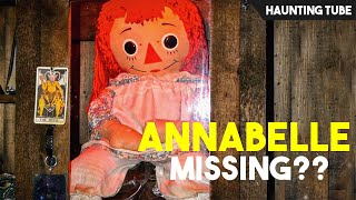 Did ANNABELLE Escape from Warren's Museum - Real or Fake | Haunting Update