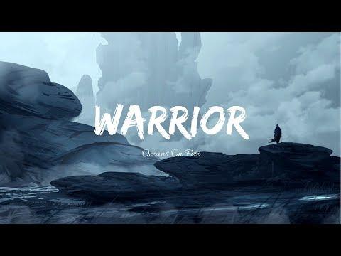 Oceans On Fire - Warrior《 戰士》