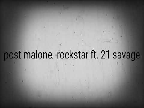 Rockstar Post Malone Ft. 21 Savage (lyrics Video)
