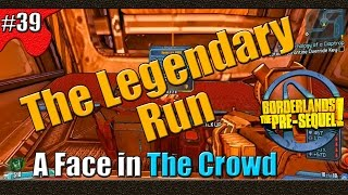 Borderlands The Pre Sequel   The Legendary Run   Part 39   A Face in the Crowd