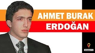 Ahmet Burak Erdoğan Kimdir?