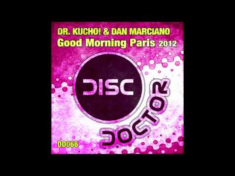 "Dr. Kucho! & Dan Marciano ""Good Morning Paris 2012"" (Original Mix)"