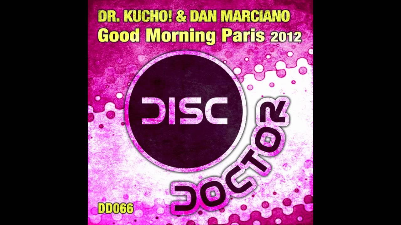 dan marciano good morning paris dr kucho remix