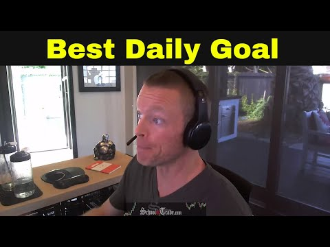 The Best Daily Goal for Traders | Trading Psychology