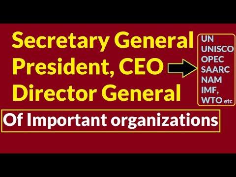 PRESIDENT, CEO, SECRETARY GENERAL OF IMPORTANT ORGANIZATIONS(UN, SAARC, WTO,IAEA etc)