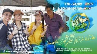 Việt Nam Tươi Đẹp - Tập 38 FULL | Hứa Minh Đạt, Lâm Vỹ Dạ dắt Puka về Long An du lịch miệt vườn
