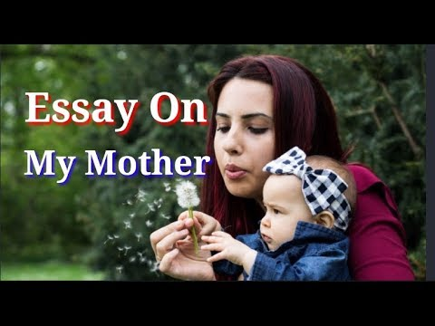 My Mother Essay English Essay On My Mother For Kids