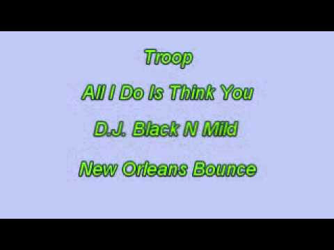 TROOP   ALL I DO IS THINK OF YOU NEW ORLEANS BOUNCE