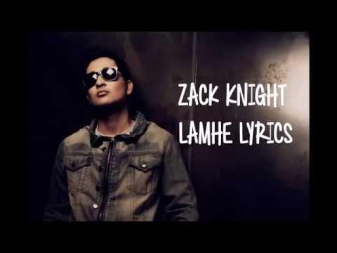 Lamhe Zack Knight With English Translations