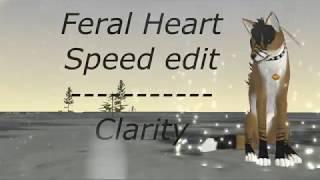 Feral Heart Speed edit-Clarity