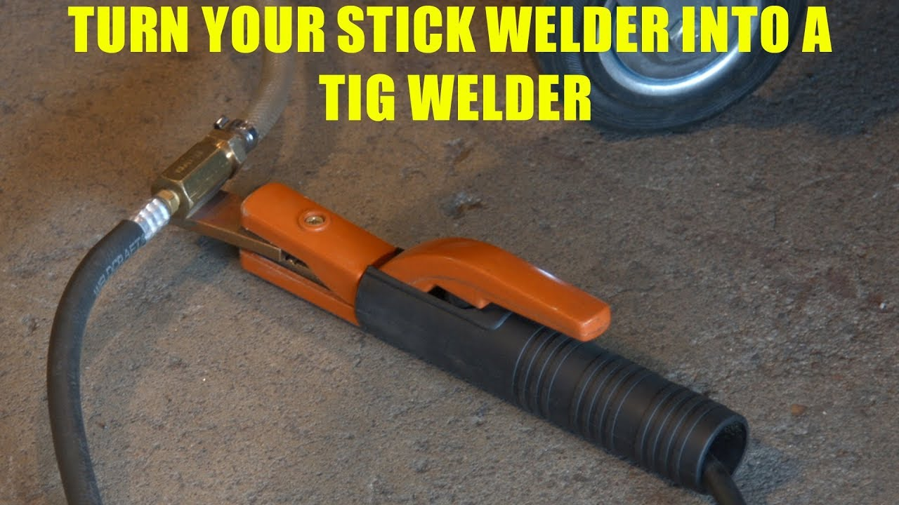 medium resolution of how to turn a stick welder into a tig welder