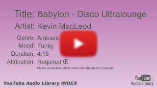 Babylon   Disco Ultralounge   Kevin MacLeod   Ambient   Funky   YouTube Audio Library   BGM
