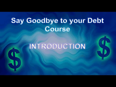 Say Goodbye to Your Debt and Start Saving Course - Introduction