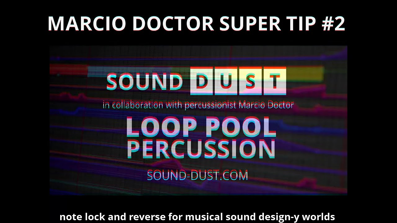 LOOP POOL PERCUSSION- MARCIO SUPER TIP #2 - musical sound design-y worlds