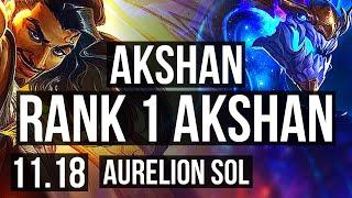 AKSHAN vs AURELION SOL (MID) (DEFEAT) | Rank 1 Akshan, 6 solo kills | BR Challenger | v11.18