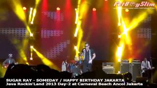 SUGAR RAY - SOMEDAY / Happy Birthday Song for Jakarta live at Java Rockin