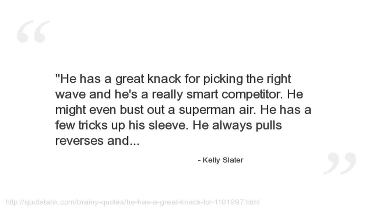 Brainy Quotes Kelly Slater Quotes  Youtube
