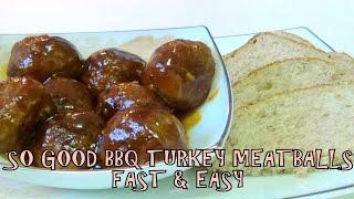 So Good Bbq Turkey Meatballs ~ Fast & Easy