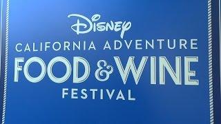 Disney California Adventure Food & Wine Festival 2017 area tour at Disneyland Resort