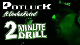 Potluck - UnderRated: 2 Minute Drill