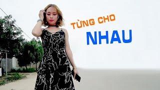 🅽🅴🆆 TỪNG CHO NHAU - (Yong Bao Ni Li Qu) - Nhạc Hoa Lời Việt - Kim Anh Nguyễn