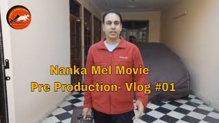 Vlog #01 Pre Production - Movie Nanka Mel  ll  Roshan Prince ll Rubina Bajwa
